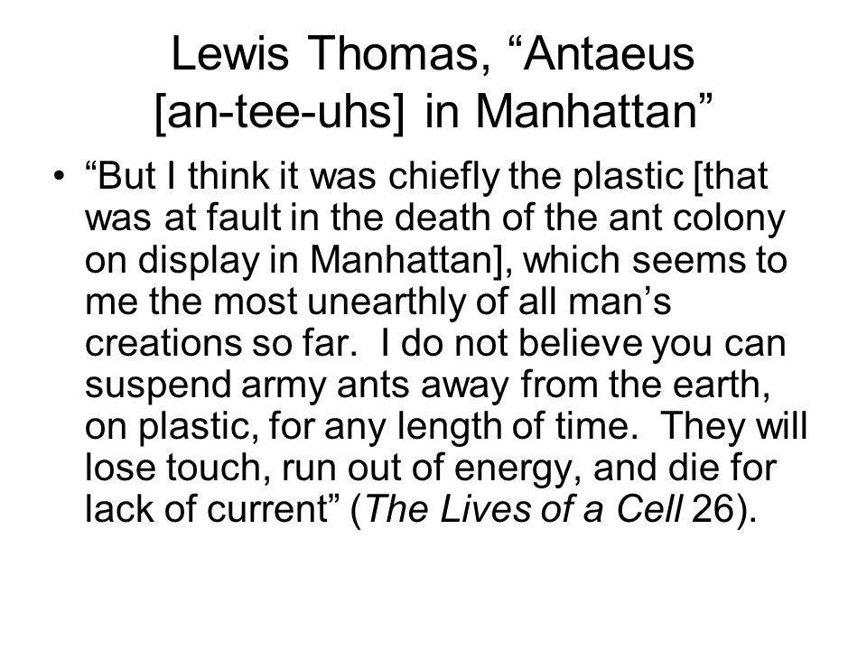 Lewis Thomas, Antaeus [an-tee-uhs] in Manhattan
